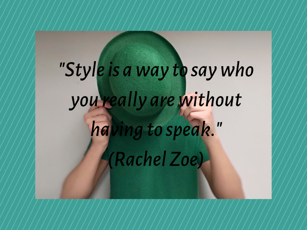 Style is a way to say who you are without saying a word