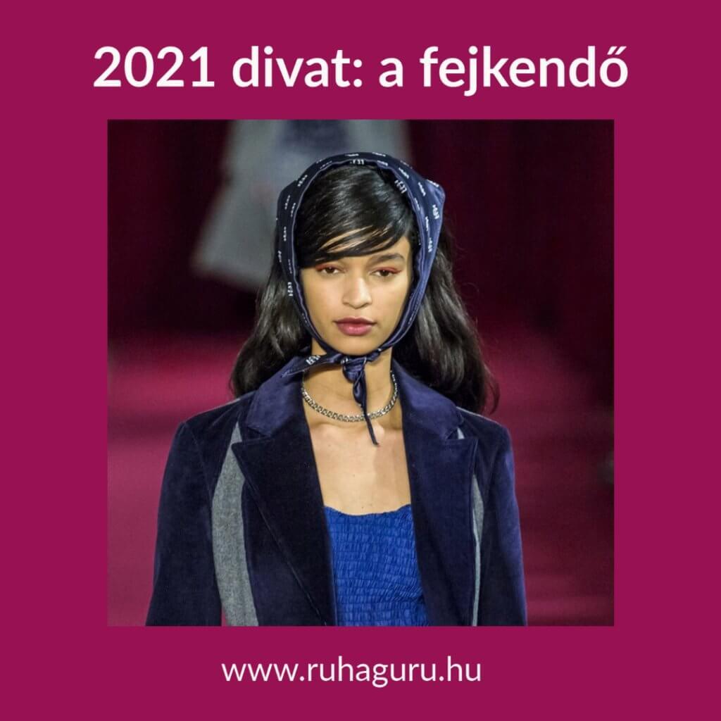 2021-es divat: a fejkendő
