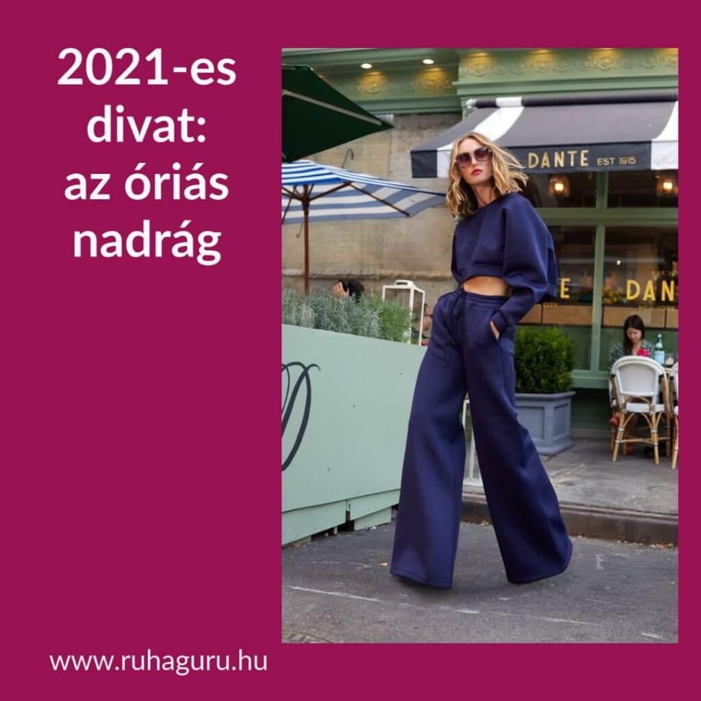 2021-es divat: a túlméretezett nadrág